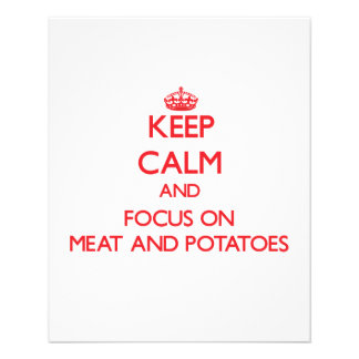 Keep Calm and focus on Meat And Potatoes Flyer