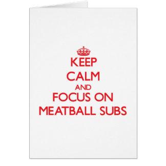 Keep Calm and focus on Meatball Subs Card