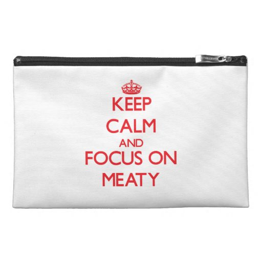 Keep Calm and focus on Meaty Travel Accessories Bag