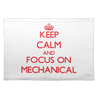 Keep Calm and focus on Mechanical Placemat
