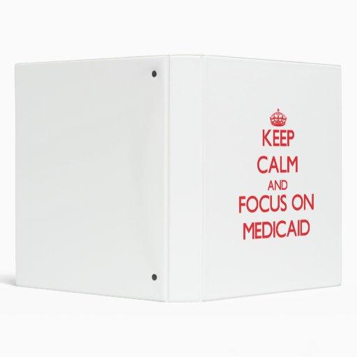 Keep Calm and focus on Medicaid Binders