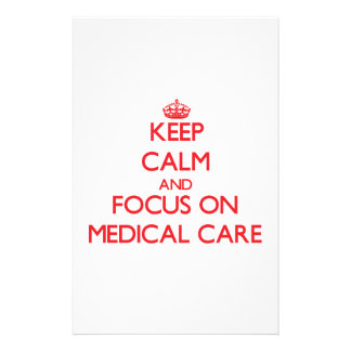 Keep Calm and focus on Medical Care Stationery Paper