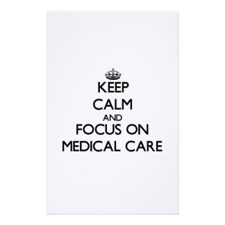Keep Calm and focus on Medical Care Personalized Stationery