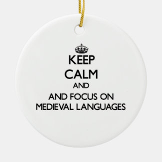 Keep calm and focus on Medieval Languages Christmas Tree Ornament