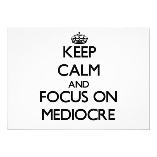 Keep Calm and focus on Mediocre Custom Invites