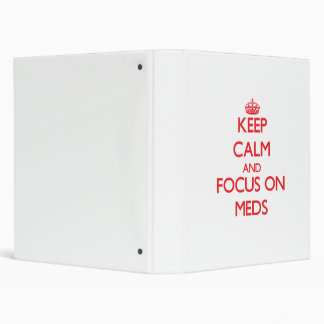 Keep Calm and focus on Meds Binders