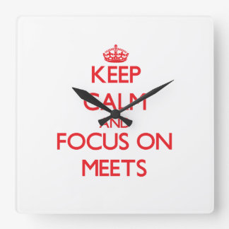 Keep Calm and focus on Meets Square Wallclocks