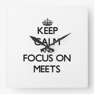 Keep Calm and focus on Meets Square Wallclock
