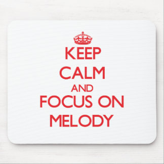 Keep Calm and focus on Melody Mousepads