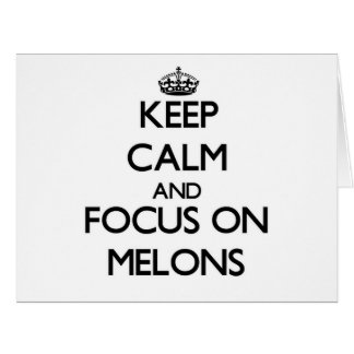 Keep Calm and focus on Melons Large Greeting Card