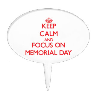 Keep Calm and focus on Memorial Day Cake Toppers