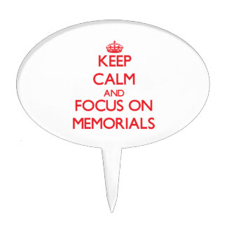 Keep Calm and focus on Memorials Cake Pick