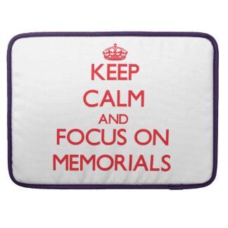 Keep Calm and focus on Memorials Sleeves For MacBook Pro