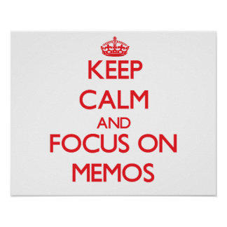 Keep Calm and focus on Memos Poster