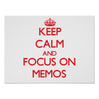 Keep Calm and focus on Memos Print