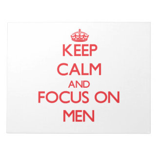 Keep Calm and focus on Men Memo Note Pad