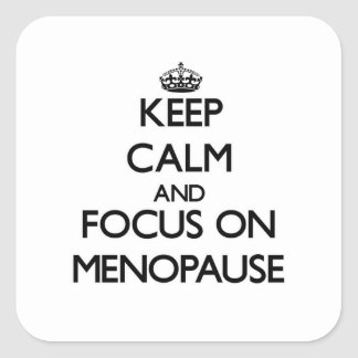 Keep Calm and focus on Menopause Stickers