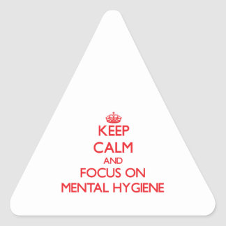 Keep Calm and focus on Mental Hygiene Sticker