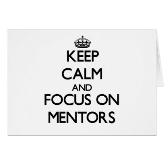 Keep Calm and focus on Mentors Stationery Note Card