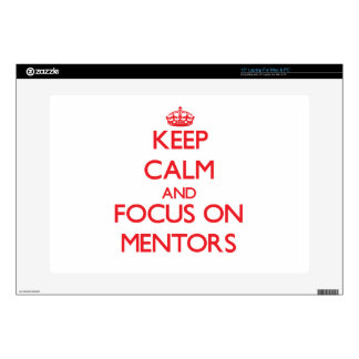 Keep Calm and focus on Mentors Laptop Decal