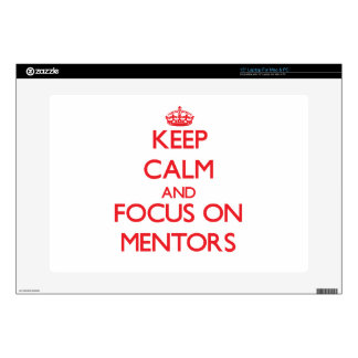 Keep calm and focus on MENTORS Skins For Laptops