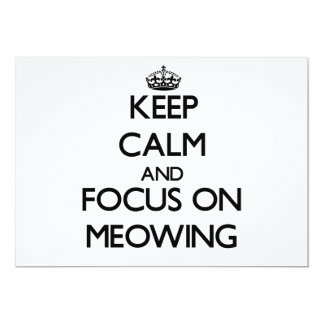 Keep Calm and focus on Meowing 5x7 Paper Invitation Card