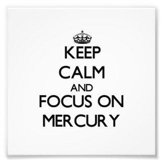 Keep Calm and focus on Mercury Photo Print