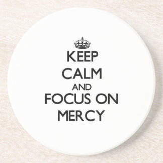 Keep Calm and focus on Mercy Drink Coasters