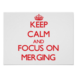 Keep Calm and focus on Merging Print