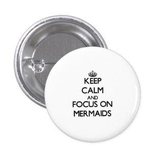 Keep Calm and focus on Mermaids Pins