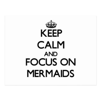 Keep Calm and focus on Mermaids Postcards