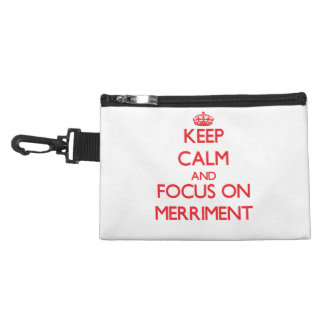 Keep Calm and focus on Merriment Accessory Bags