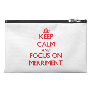 Keep Calm and focus on Merriment Travel Accessories Bags