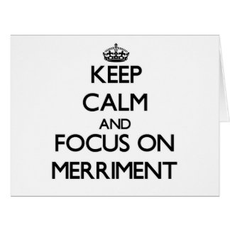 Keep Calm and focus on Merriment Large Greeting Card