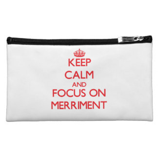 Keep Calm and focus on Merriment Makeup Bag