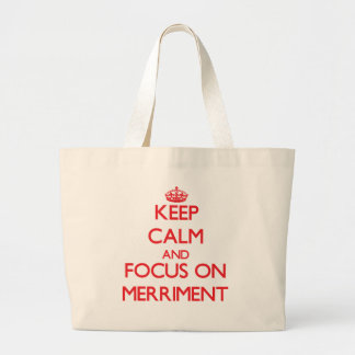 Keep Calm and focus on Merriment Tote Bag