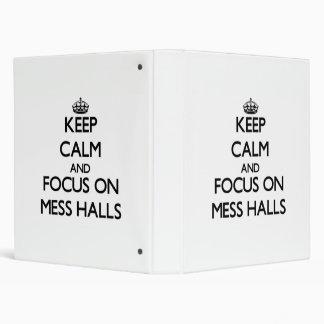 Keep Calm and focus on Mess Halls Binder