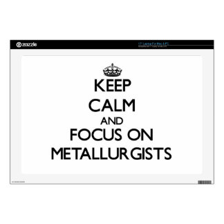 Keep Calm and focus on Metallurgists Laptop Skins