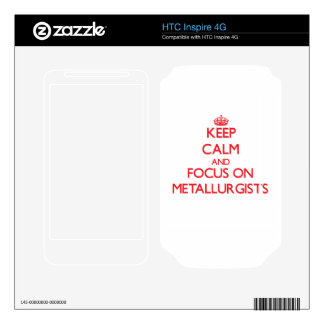 Keep Calm and focus on Metallurgists HTC Inspire 4G Skins
