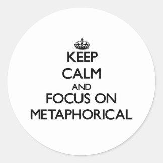 Keep Calm and focus on Metaphorical Sticker