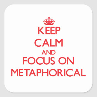 Keep Calm and focus on Metaphorical Stickers