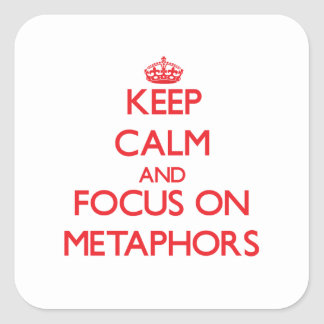 Keep Calm and focus on Metaphors Stickers