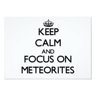 Keep Calm and focus on Meteorites 5x7 Paper Invitation Card