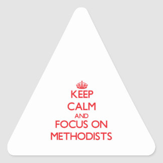 Keep Calm and focus on Methodists Triangle Sticker
