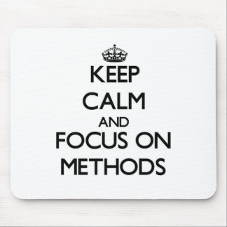 Keep Calm and focus on Methods Mousepad
