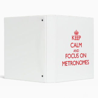 Keep Calm and focus on Metronomes Vinyl Binders