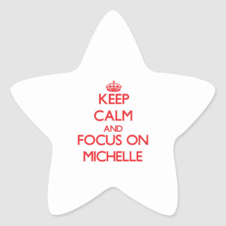 Keep Calm and focus on Michelle Star Sticker