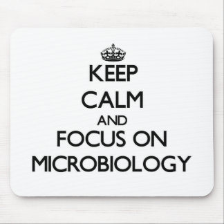 Keep Calm and focus on Microbiology Mouse Pad