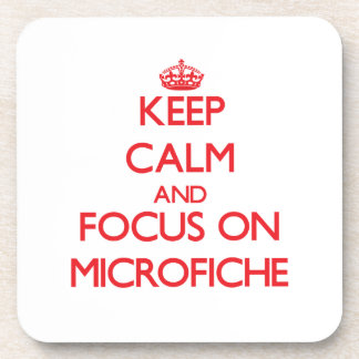 Keep Calm and focus on Microfiche Coaster
