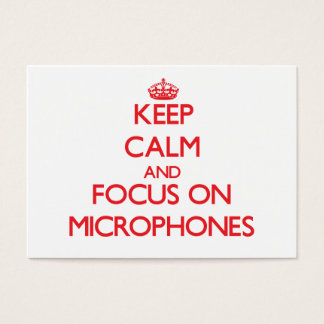 Keep Calm and focus on Microphones Business Card